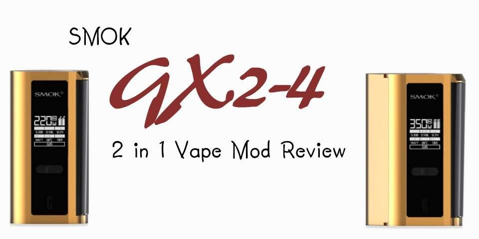 Full review of the SMOK GX2-4 mod