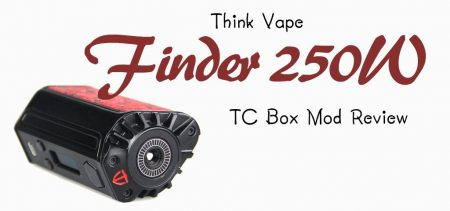 Think Vape Finder 250W TC Box MOD Review