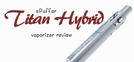 ePuffer Titan Hybrid Review